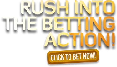 Rush into the betting action! Click here to bet now!